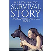 Survival Story A Girl and Her Dog's Tale By Marita Balto