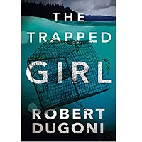 The Trapped Girl by Dugoni Robert