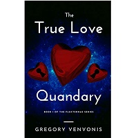 The True Love Quandary By Gregory Venvonis