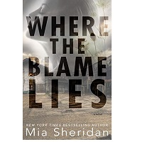Where the Blame Lies by Mia Sheridan