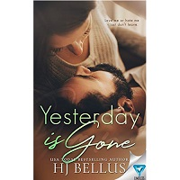 Yesterday Is Gone by HJ Bellus