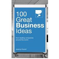 100 Great Business Ideas by Jeremy Kourdi