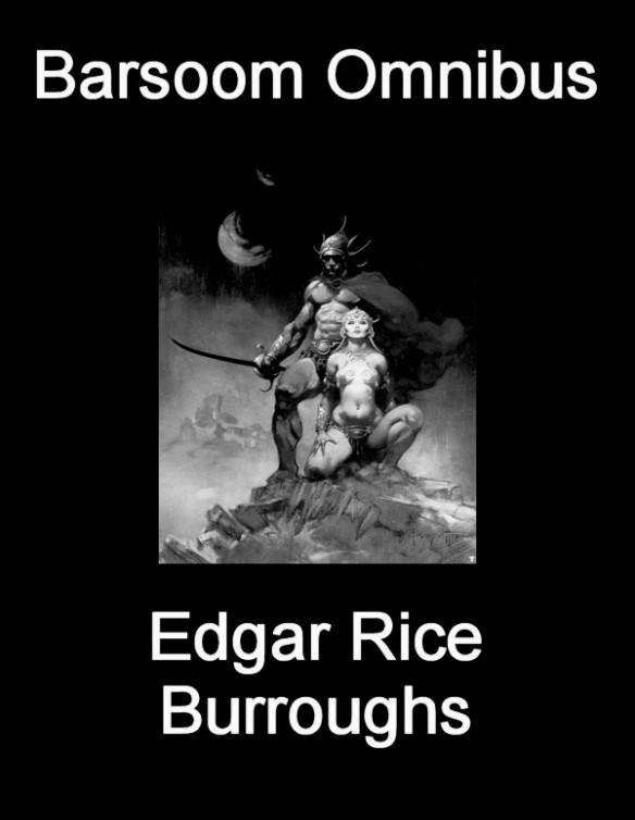 Barsoom Fantasy Series Omnibus 1 - 11 - by Edgar Rice Burroughs