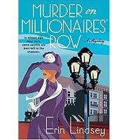 Murder Millionaire Row by Erin Lindsey