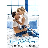 ONE LITTLE DARE BY WHITNEY BARBETTI