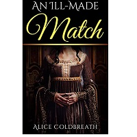 An Ill-Made Match by Alice Coldbreath