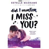 Did I Mention I Miss You by Estelle Maskame