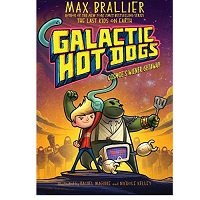 GALACTIC HOT DOGS by Max Brallier