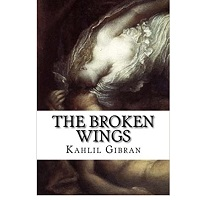 The Broken Wings by Kahlil Gibran