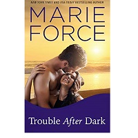Trouble After Dark by Marie Force