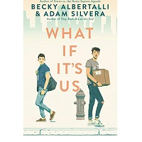 What If It's Us by Adam Silvera