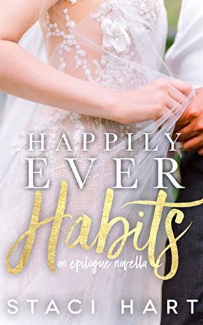 Happily Ever Habits by Staci Hart