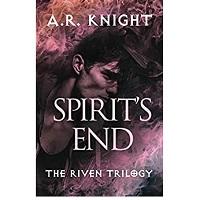 Spirits End by A. R. Knight