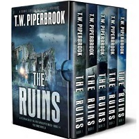The Ruins Complete Boxset by T.W. Piperbrook