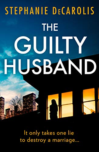 The Guilty Husband by Stephanie DeCarolis
