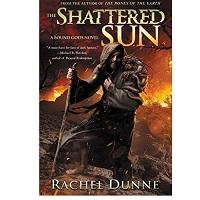 The Shattered Sun by Rachel Dunne