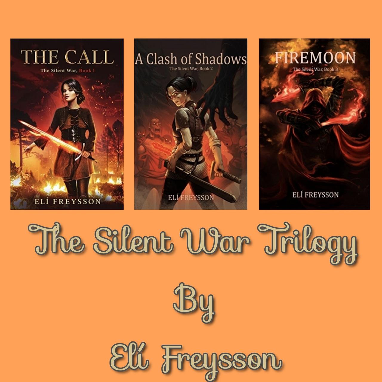The Silent War Trilogy by Elí Freysson.