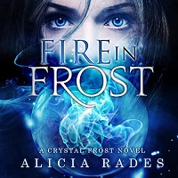 Fire in Frost by Alicia Rades