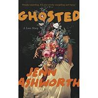 Ghosted by Jenn Ashworth