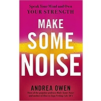 Make Some Noise by Andrea Owen