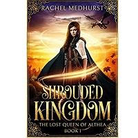 Shrouded Kingdom by Rachel Medhurst