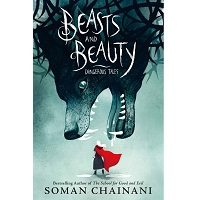 Beasts and Beauty BY Soman Chainani