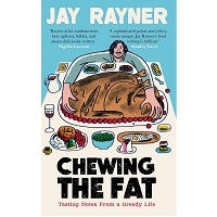 Chewing the Fat by Jay Rayner