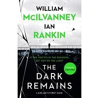 The Dark Remains BY William McIlvanney, Ian Rankin