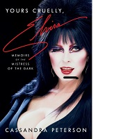 Yours Cruelly Elvira by Cassandra Peterson